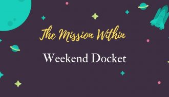"""A decorative image that says """"The Mission Within Weekend Docket."""""""