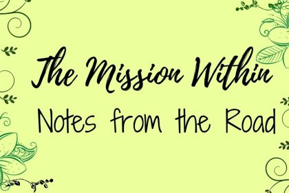 """A decorative image with a yellow-green background, with a floral border and text that reads """"The Mission Within Notes from the Road"""""""