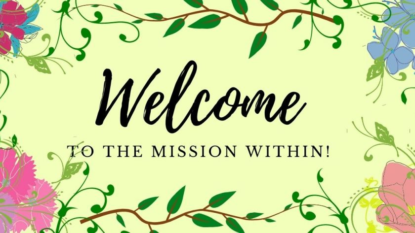 """A decorative image saying """"Welcome to The Mission Within,"""" a blog dedicated to stuff that matters, self-improvement, and navigating life after weight loss."""